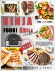 Ninja Foodi Grill Cookbook: #2021 - The 365-day quick, delicious and affordable recipes for indoor grilling and air frying. Enjoy meals with your Cover Image
