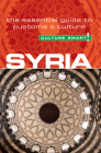 Syria - Culture Smart!: The Essential Guide to Customs & Culture Cover Image