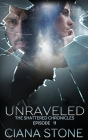 Unraveled: Episode 11 of The Shattered Chronicles Cover Image