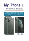 My iPhone 11 Pro/Pro Max Handbook: A Complete and Exclusive Self-Guided Approach to mastering iPhone 11 Pro and 11 Pro Max + iOS 13 Tips for all Suppo Cover Image