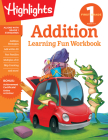 First Grade Addition (Highlights Learning Fun Workbooks) Cover Image