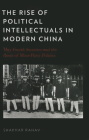 The Rise of Political Intellectuals in Modern China Cover Image