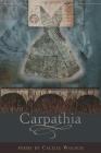 Carpathia (American Poets Continuum #117) Cover Image