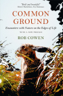 Common Ground: Encounters with Nature at the Edges of Life Cover Image