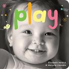 Play: A board book about playtime (Happy Healthy Baby®) Cover Image