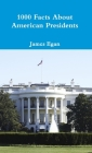 1000 Facts About American Presidents Cover Image
