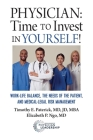 Physician: Time to Invest in Yourself!: Work-life Balance, the Needs of the Patient, and Medical-Legal Risk Management Cover Image