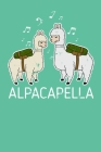 Alpacapella: Blank Lined Notebook for Llama Lovers - 6x9 Inch - 120 Pages Cover Image
