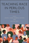 Teaching Race in Perilous Times Cover Image