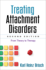 Treating Attachment Disorders, Second Edition: From Theory to Therapy Cover Image