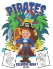 Pirates Coloring Book For Kids: Adventure Coloring Pirates, Pirates Ships, Treasures, Parrots And More, Age 4-8, 8-12,5-13 Cover Image