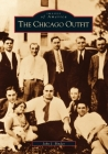 The Chicago Outfit (Images of America (Arcadia Publishing)) Cover Image