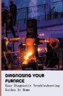 Diagnosing Your Furnace: Easy Diagnostic Troubleshooting Guides At Home: Lennox Furnace Troubleshooting Guide Cover Image