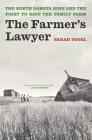 The Farmer's Lawyer: The North Dakota Nine and the Fight to Save the Family Farm Cover Image