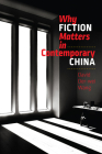 Why Fiction Matters in Contemporary China (The Mandel Lectures in the Humanities at Brandeis University) Cover Image