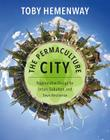 The Permaculture City: Regenerative Design for Urban, Suburban, and Town Resilience Cover Image