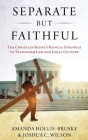 Separate But Faithful: The Christian Right's Radical Struggle to Transform Law & Legal Culture Cover Image