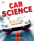 Car Science: An Under-the-Hood, Behind-the-Dash Look at How Cars Work Cover Image