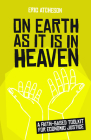 On Earth as It Is in Heaven: A Faith-Based Toolkit for Economic Justice Cover Image