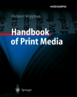 Handbook of Print Media: Technologies and Production Methods [With CDROM] Cover Image