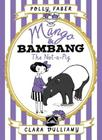Mango & Bambang: The Not-a-Pig (Book One) Cover Image