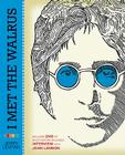 I Met the Walrus: How One Day with John Lennon Changed My Life Forever [With DVD] Cover Image