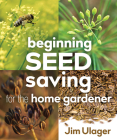 Beginning Seed Saving for the Home Gardener Cover Image