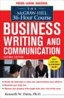 The McGraw-Hill 36-Hour Course in Business Writing and Communication, Second Edition (McGraw-Hill 36-Hour Courses) Cover Image