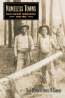 Nameless Towns: Texas Sawmill Communities, 1880-1942 Cover Image