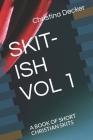 Skit-Ish Vol 1: A Book of Short Christian Skits Cover Image