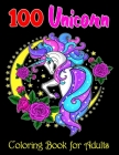 100 Unicorn Coloring Book for Adults: Fun Children's Coloring Book with 100 Magical Pages with Unicorns, Mermaids and Fairies for Toddlers & Kids to C Cover Image
