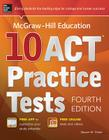 McGraw-Hill Education 10 ACT Practice Tests Cover Image
