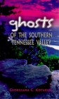 Ghosts of the Southern Tennessee Valley Cover Image