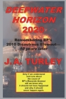 Deepwater Horizon 2020: Remembering BP's 2010 Disastrous Blowout-10 Years Later Cover Image