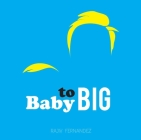 Baby to Big Cover Image