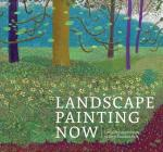 Landscape Painting Now: From Pop Abstraction to New Romanticism Cover Image
