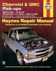 Chevrolet & GMC Pick-ups (88-98) & C/K (99-00) Haynes Repair Manual (Haynes Manuals) Cover Image