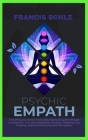 Psychic Empath: Everything you need to know about Spiritual Guides, through Development on Guided Meditation, Intuition, Telepathy, Au Cover Image