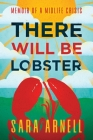 There Will Be Lobster: Memoir of a Midlife Crisis Cover Image
