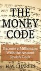 The Money Code: Become a Millionaire With the Ancient Jewish Code Cover Image