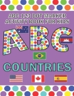 ABC 123 Dot Marker Activity Book For Kids - Countries: Help your kid learn motor skills, hand-eye coordination, knowledge while having fun Cover Image