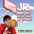 Jr. and His Basketball Dreams Cover Image