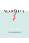 Traumasexuality: Men abused as boys, men between victim and perpetrator Cover Image