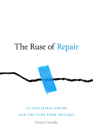 The Ruse of Repair: Us Neoliberal Empire and the Turn from Critique Cover Image