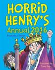 Horrid Henry Annual 2016 (Early Reader) Cover Image