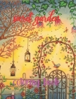 Secret Garden Coloring Book: Secret Garden, Featuring Magical Garden Scenes, Adorable Hidden Homes and An Adult Coloring Book Cover Image