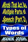Words That Act as Multiple Parts of Speech (PART 2): Types of Words Cover Image