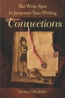 The Write Spot to Jumpstart Your Writing: Connections Cover Image