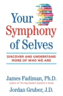 Your Symphony of Selves: Discover and Understand More of Who We Are Cover Image