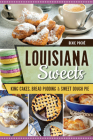 Louisiana Sweets: King Cakes, Bread Pudding & Sweet Dough Pie Cover Image